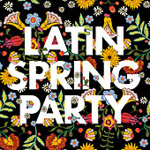 Latin Spring Party by Various Artists