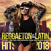 Reggaeton & Latin Hits 2018 de Various Artists