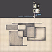 Currents, Constellations de The Nels Cline  4