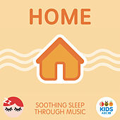 Home - Soothing Sleep Through Music by ABC Kids