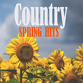Country Spring Hits by Various Artists