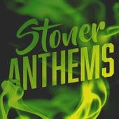 Stoner Anthems von Various Artists