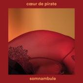 Somnambule de Coeur de Pirate