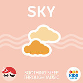 Sky - Soothing Sleep Through Music by ABC Kids