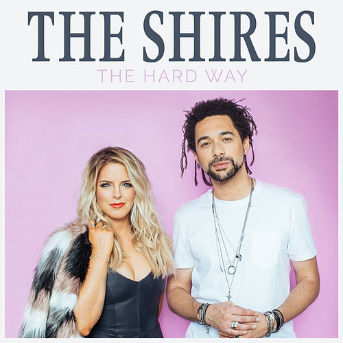 The Hard Way by The Shires