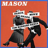 Dance, Shake, Move (Tim Baresko Remix) de Mason