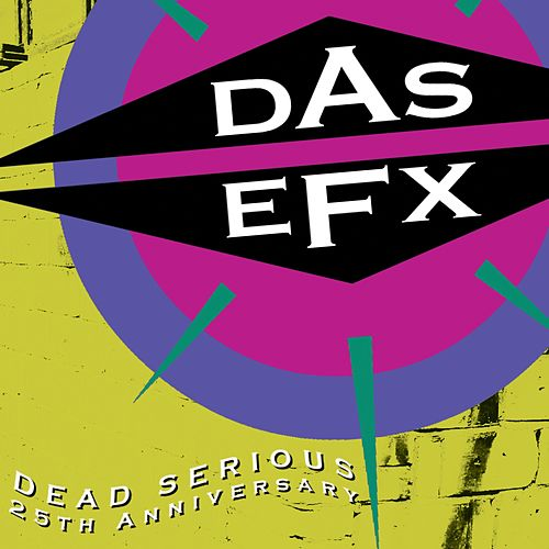 Dead Serious 25th Anniversary by Das EFX