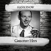 Greatest Hits by Hank Snow