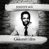 Greatest Hits by Johnny Ace