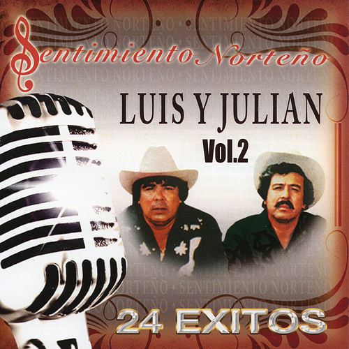 Sentimiento Norteno 24 Exitos, Vol. 2 by Luis Y Julian