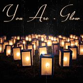 You Are by Glow