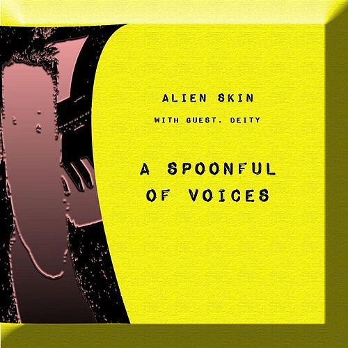 A Spoonful of Voices by Alien Skin