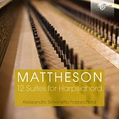 Mattheson:12 Suites for Harpsichord by Alessandro Simonetto