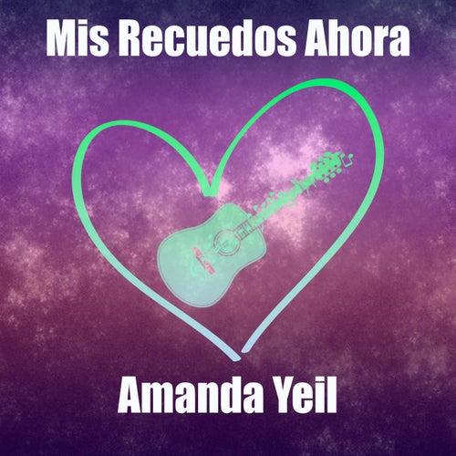 Mis Recuerdos Ahora de Amanda Yeil