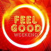 Feel Good Weekend von Various Artists