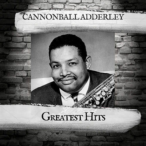 Greatest Hits by Cannonball Adderley