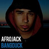 Bangduck by Afrojack