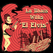 El Elvis de La Blues Willis