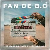 Fan de b.O : musiques de films et séries tétés de Various Artists