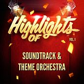 Highlights of Soundtrack & Theme Orchestra, Vol. 1 von Soundtrack