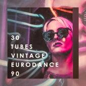 30 Tubes Vintage Eurodance 90 von Various Artists