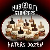 Hater's Dozen by Hub City Stompers