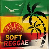 Soft Reggae by Various Artists