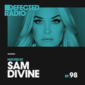 Defected Radio Episode 098 (hosted by Sam Divine) di Defected Radio