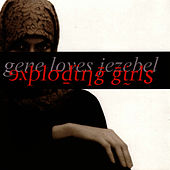 Exploding Girls de Gene Loves Jezebel