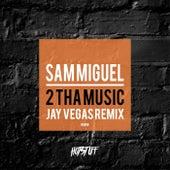 2 Tha Music de Sam Miguel