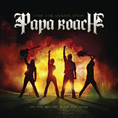 Time for Annihilation: On the Record & On the Road (Deluxe Version) by Papa Roach