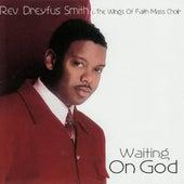 Waiting for God von Rev. Dreyfus Smith & The...