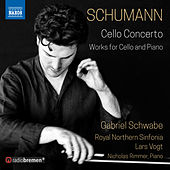 Schumann: Cello Concerto and Works for Cello & Piano de Gabriel Schwabe