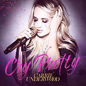 Cry Pretty by Carrie Underwood