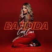 Bandida (Participação especial de MC WM e MC's Jhowzinho & Kadinho) de Carol Csan