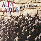 Alive Alone de Mickey Thomas