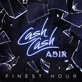 Finest Hour (feat. Abir) de Cash Cash