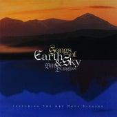 Songs Of The Earth & Sky by Bill Douglas