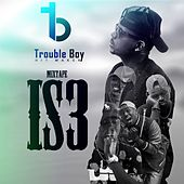 Is3 Mixtape by Trouble Boy Hitmaker