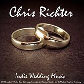 Indie Wedding Music: 40 Alternative & Indie Rock Love Songs Arranged for Classical Guitar for the Modern Couple's Ceremony de Chris Richter