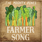 Farmer Song von The Mighty Pines