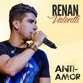 Anti-Amor von Renan Valentti