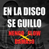 En La Disco Se Guillo by Ñengo Flow