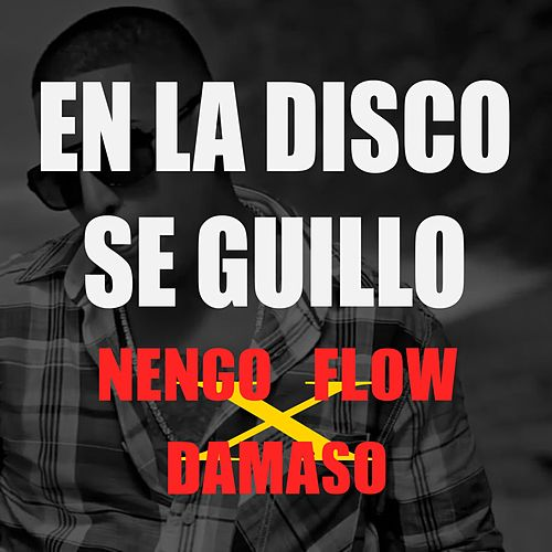 En La Disco Se Guillo by Ñengo Flow