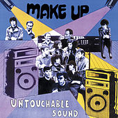Untouchable Sound by The Make-Up