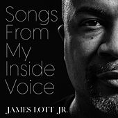 Songs from My Inside Voice di James Lott Jr