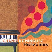 Hecho A Mano by Chano Dominguez