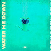 Water Me Down von Alec King