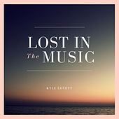 Lost in the Music by Kyle Lovett