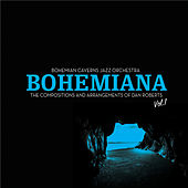 Bohemiana: The Compositions and Arrangements of Dan Roberts, Vol. 1 by Bohemian Caverns Jazz Orchestra